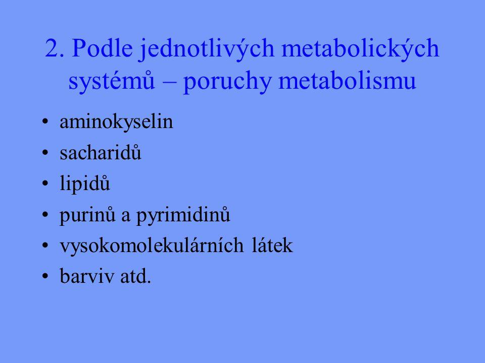 2. Podle jednotlivých metabolických systémů – poruchy metabolismu