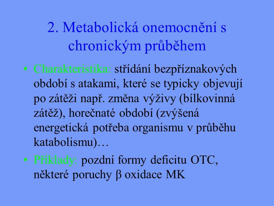2. Metabolická onemocnění s chronickým průběhem