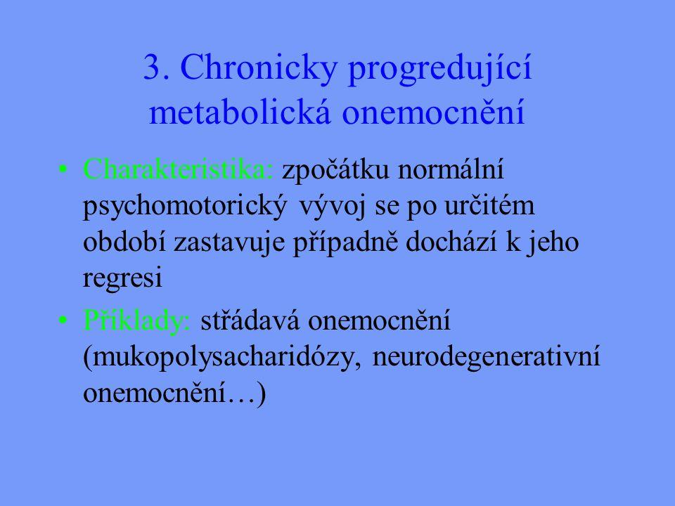 3. Chronicky progredující metabolická onemocnění