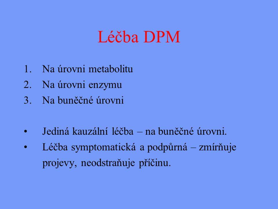 Léčba DPM Na úrovni metabolitu Na úrovni enzymu Na buněčné úrovni