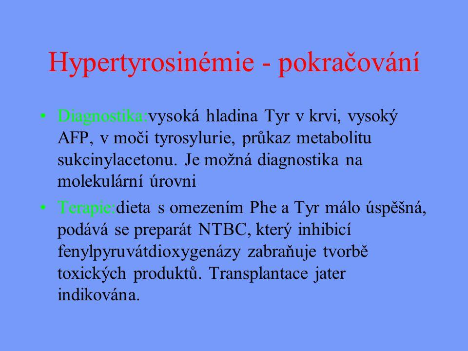 Hypertyrosinémie - pokračování