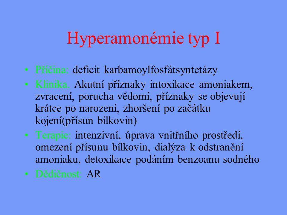 Hyperamonémie typ I Příčina: deficit karbamoylfosfátsyntetázy