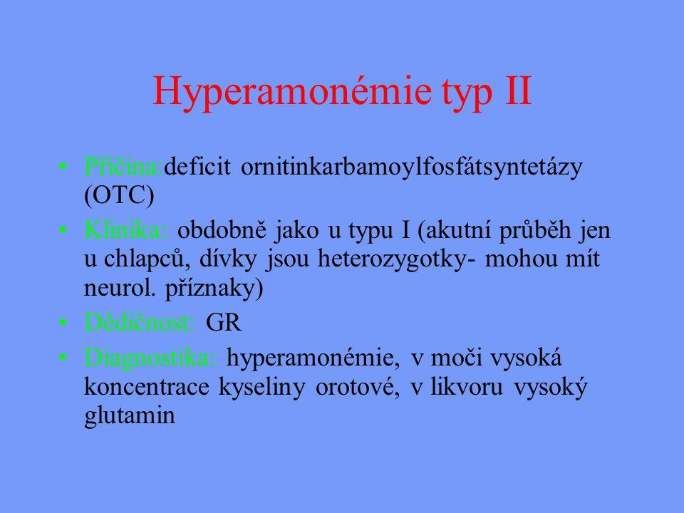 Hyperamonémie typ II Příčina:deficit ornitinkarbamoylfosfátsyntetázy (OTC)