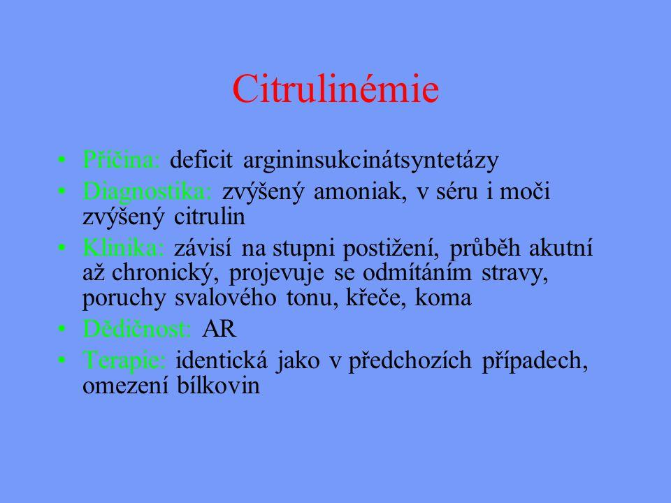 Citrulinémie Příčina: deficit argininsukcinátsyntetázy