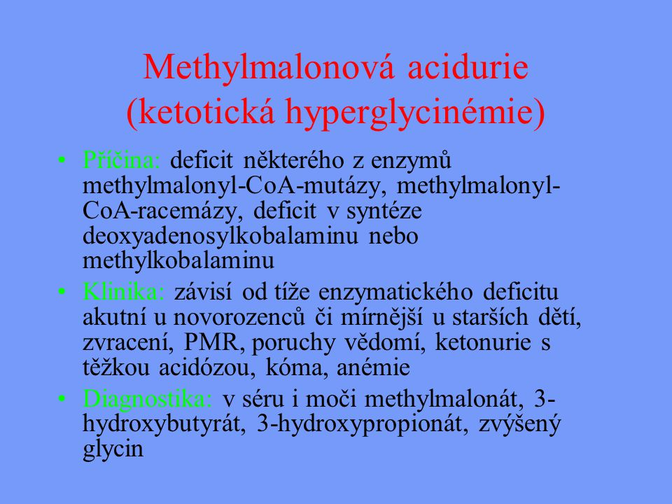 Methylmalonová acidurie (ketotická hyperglycinémie)