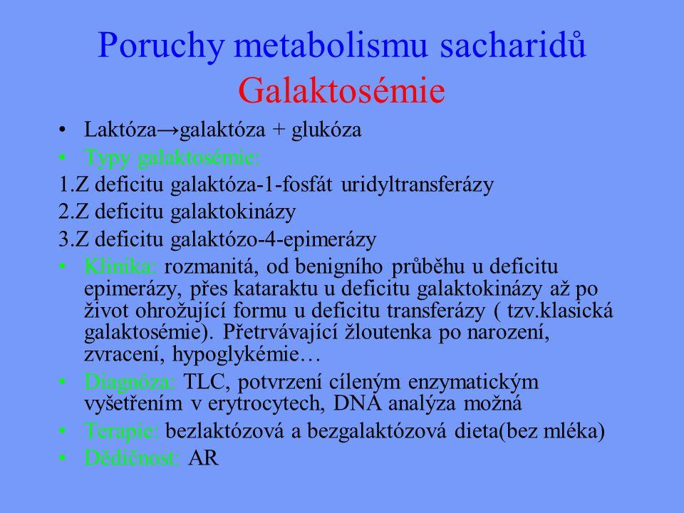 Poruchy metabolismu sacharidů Galaktosémie