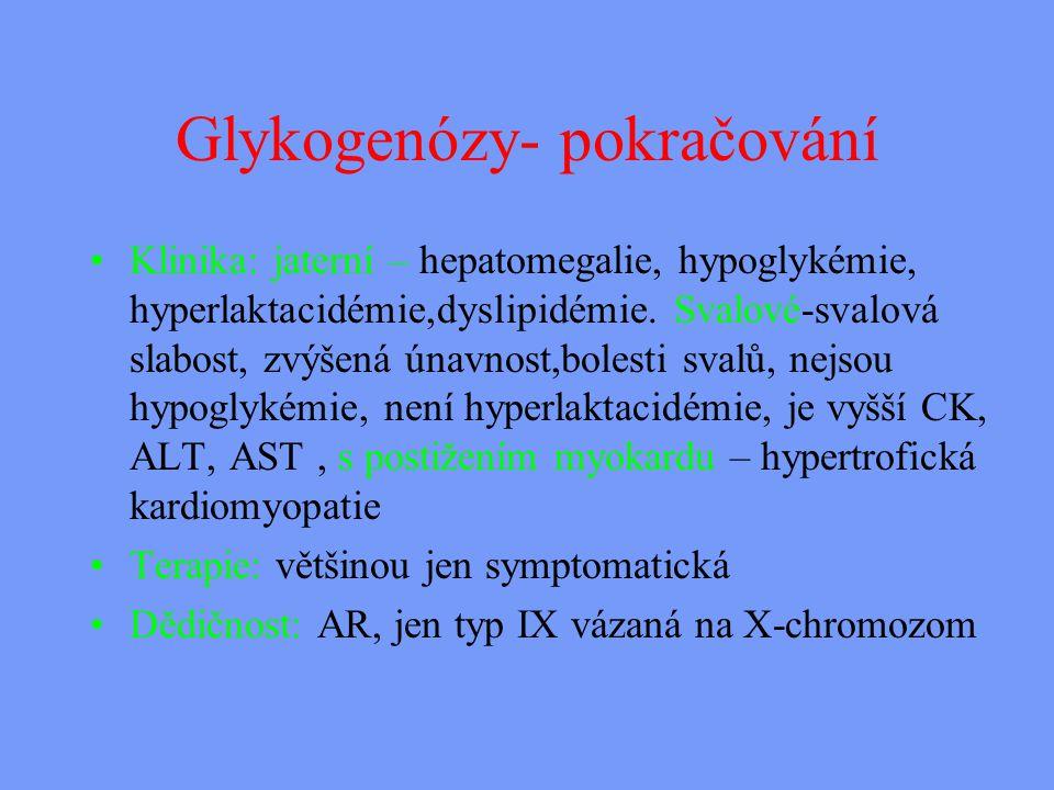Glykogenózy- pokračování