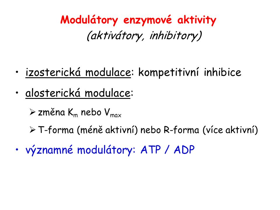 Modulátory enzymové aktivity (aktivátory, inhibitory)