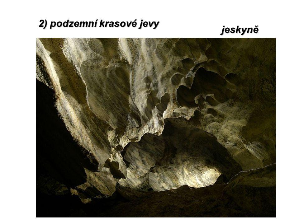 2) podzemní krasové jevy