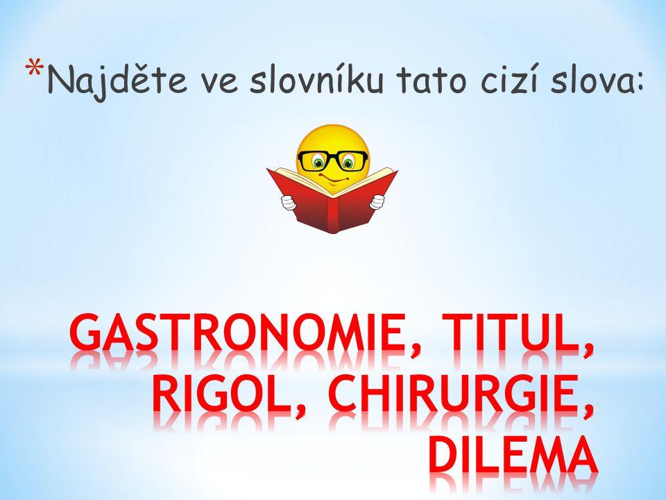 GASTRONOMIE, TITUL, RIGOL, CHIRURGIE, DILEMA