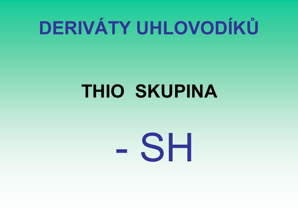 DERIVÁTY UHLOVODÍKŮ THIO SKUPINA - SH