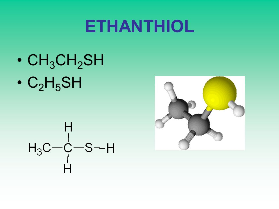 ETHANTHIOL CH3CH2SH C2H5SH