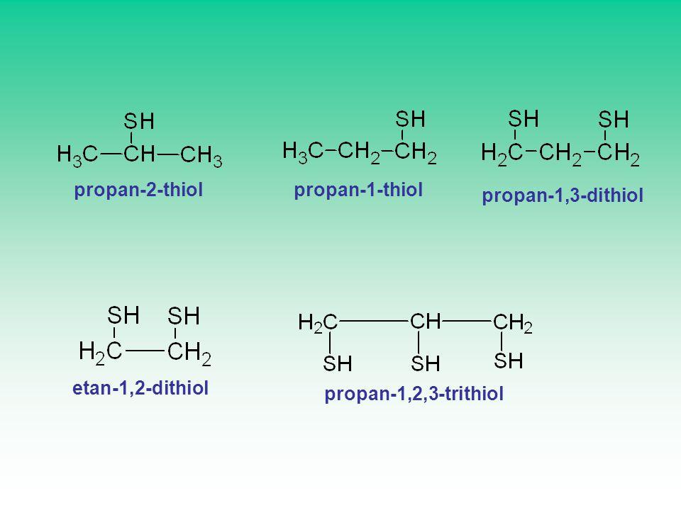 propan-2-thiol propan-1-thiol propan-1,3-dithiol etan-1,2-dithiol propan-1,2,3-trithiol