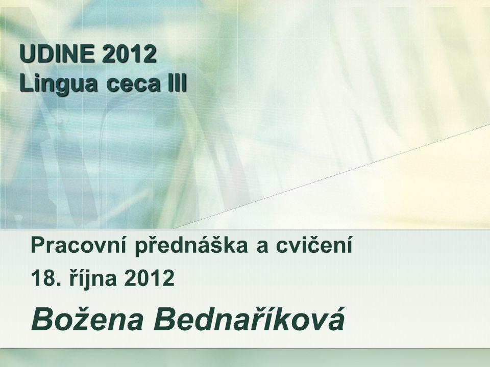 Pracovní přednáška a cvičení 18. října 2012 Božena Bednaříková