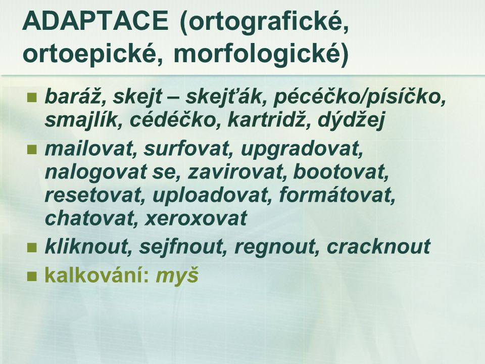 ADAPTACE (ortografické, ortoepické, morfologické)