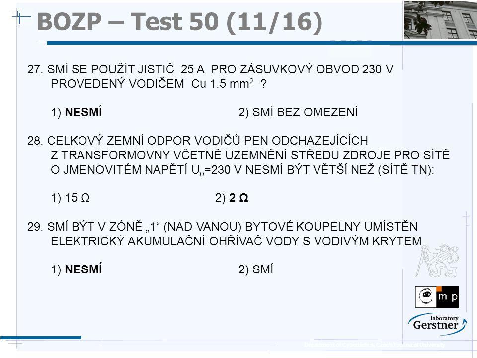 BOZP – Test 50 (11/16) 25/11/08. 27. SMÍ SE POUŽÍT JISTIČ 25 A PRO ZÁSUVKOVÝ OBVOD 230 V PROVEDENÝ VODIČEM Cu 1.5 mm2