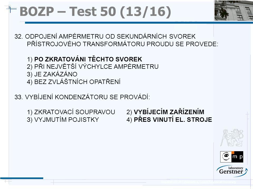 BOZP – Test 50 (13/16) 25/11/08. 32. ODPOJENÍ AMPÉRMETRU OD SEKUNDÁRNÍCH SVOREK PŘÍSTROJOVÉHO TRANSFORMÁTORU PROUDU SE PROVEDE: