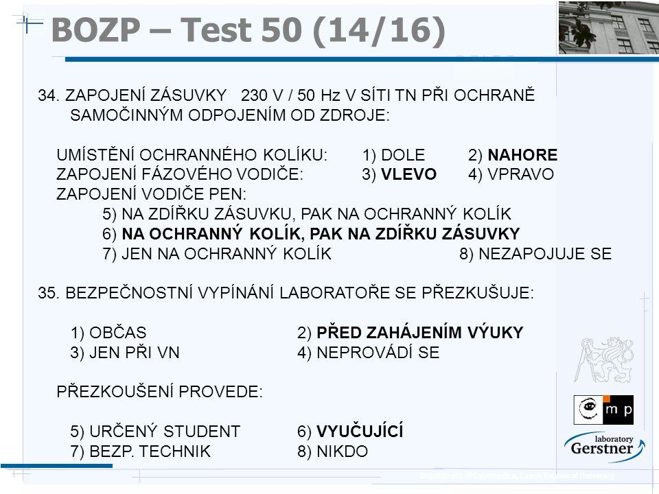 BOZP – Test 50 (14/16) 25/11/08. 34. ZAPOJENÍ ZÁSUVKY 230 V / 50 Hz V SÍTI TN PŘI OCHRANĚ SAMOČINNÝM ODPOJENÍM OD ZDROJE: