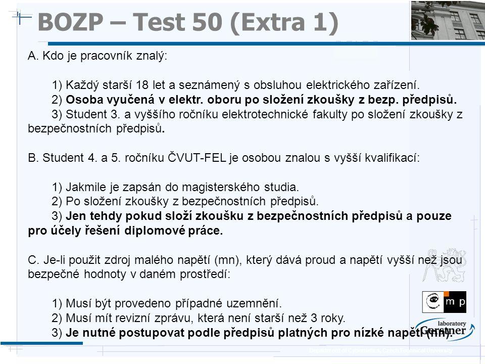 BOZP – Test 50 (Extra 1) A. Kdo je pracovník znalý: