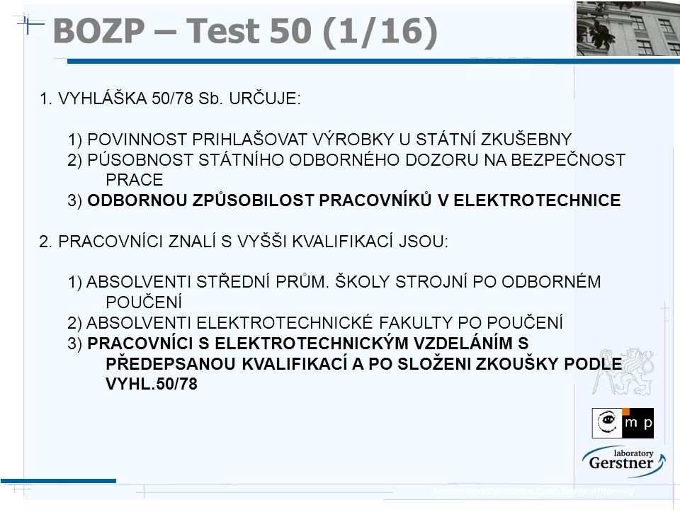BOZP – Test 50 (1/16) 1. VYHLÁŠKA 50/78 Sb. URČUJE: