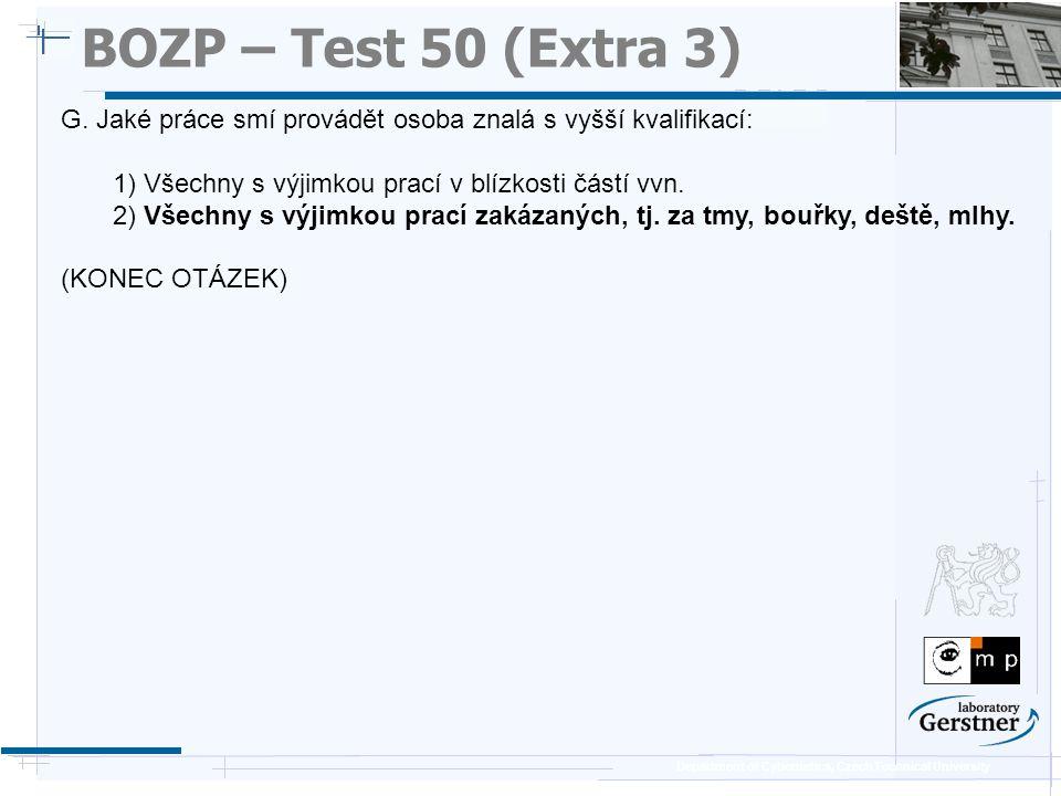 BOZP – Test 50 (Extra 3) 25/11/08. G. Jaké práce smí provádět osoba znalá s vyšší kvalifikací: