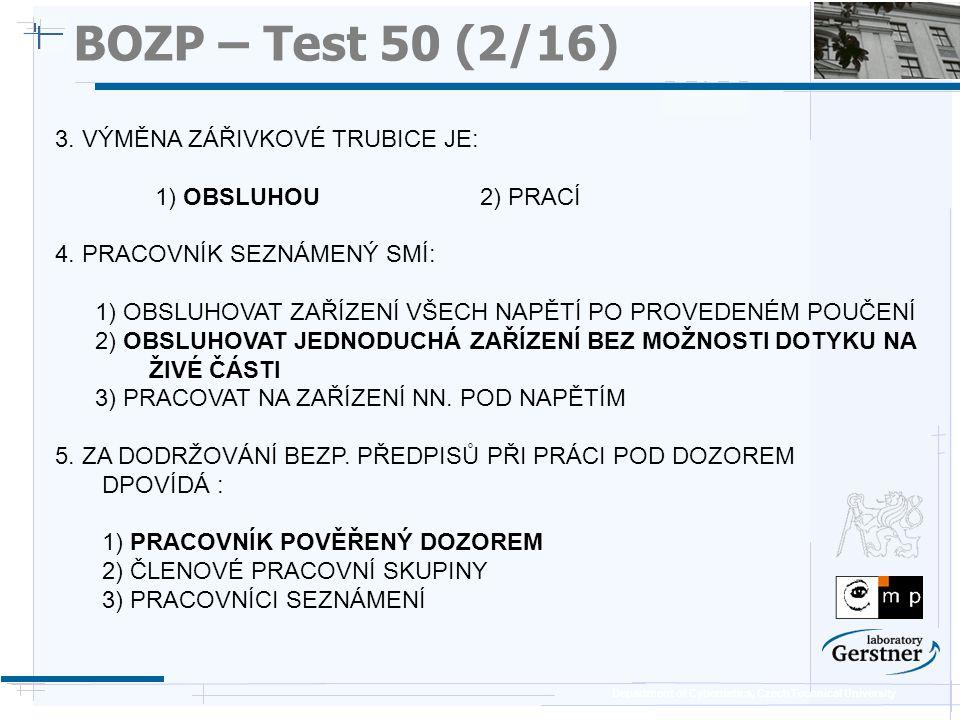 BOZP – Test 50 (2/16) 3. VÝMĚNA ZÁŘIVKOVÉ TRUBICE JE: