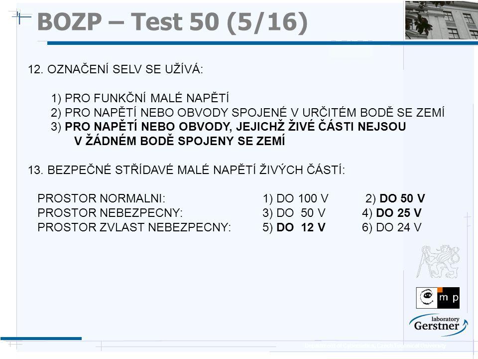 BOZP – Test 50 (5/16) 12. OZNAČENÍ SELV SE UŽÍVÁ: