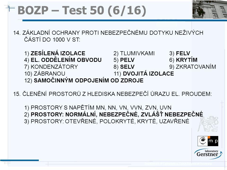 BOZP – Test 50 (6/16) 25/11/08. 14. ZÁKLADNÍ OCHRANY PROTI NEBEZPEČNÉMU DOTYKU NEŽIVÝCH ČÁSTÍ DO 1000 V ST:
