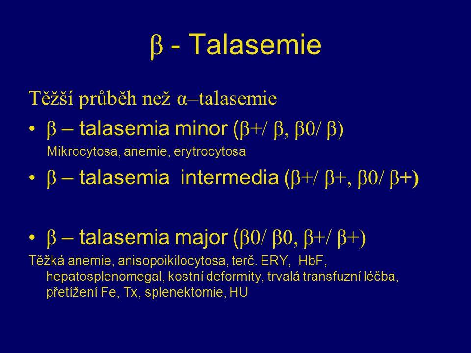 β - Talasemie Těžší průběh než α–talasemie