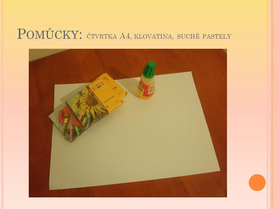 Pomůcky: čtvrtka A4, klovatina, suché pastely