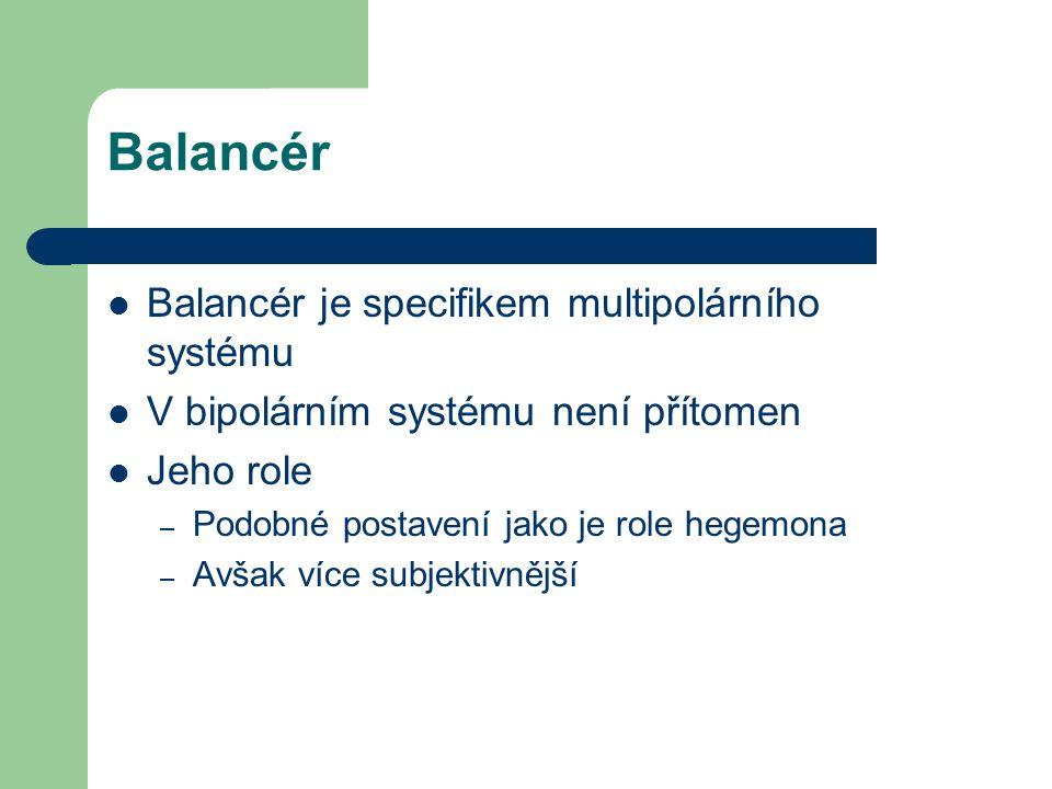 Balancér Balancér je specifikem multipolárního systému