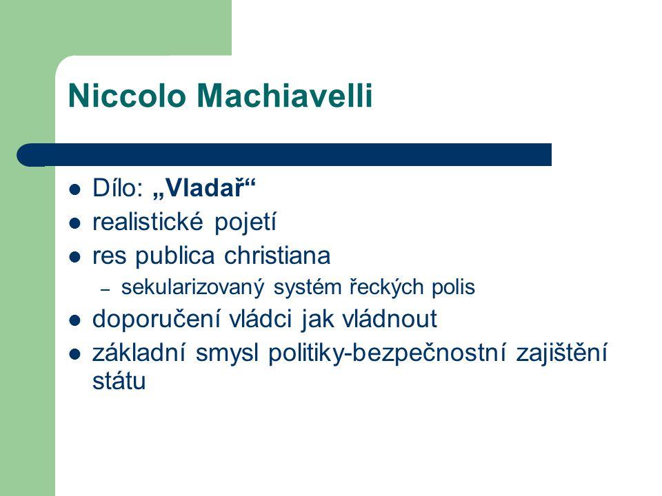 """Niccolo Machiavelli Dílo: """"Vladař realistické pojetí"""