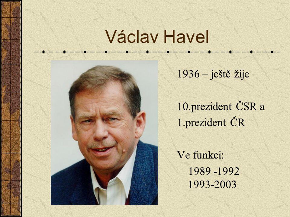 Václav Havel 1936 – ještě žije 10.prezident ČSR a 1.prezident ČR
