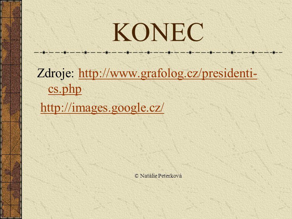 KONEC Zdroje: http://www.grafolog.cz/presidenti-cs.php