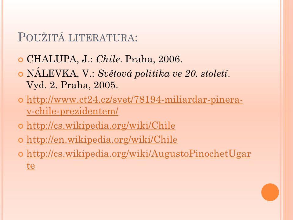 Použitá literatura: CHALUPA, J.: Chile. Praha, 2006.