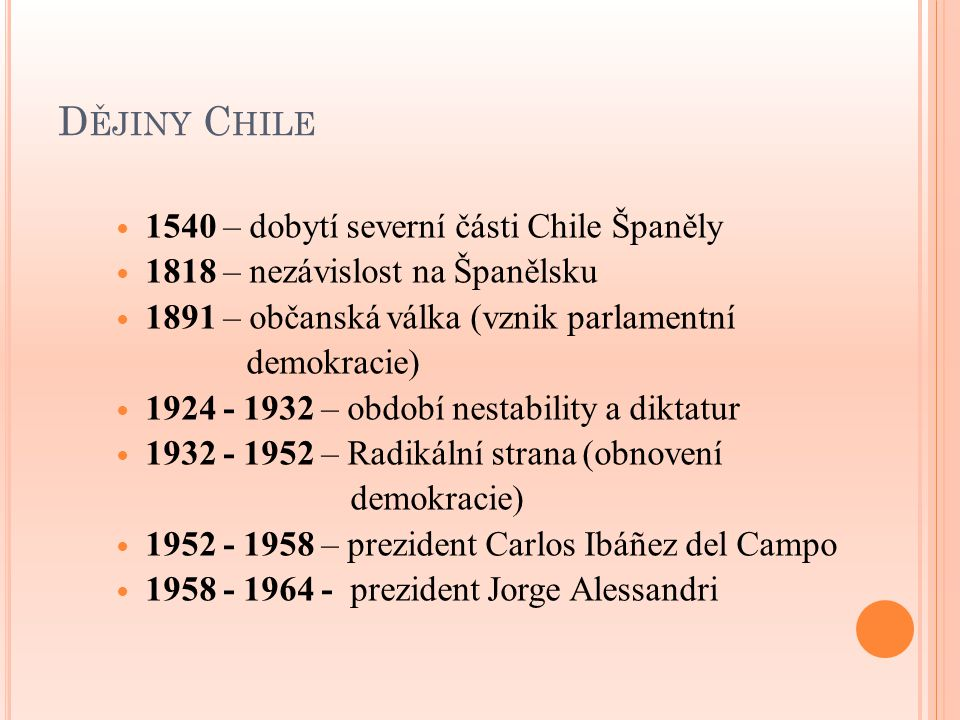 Dějiny Chile 1540 – dobytí severní části Chile Španěly