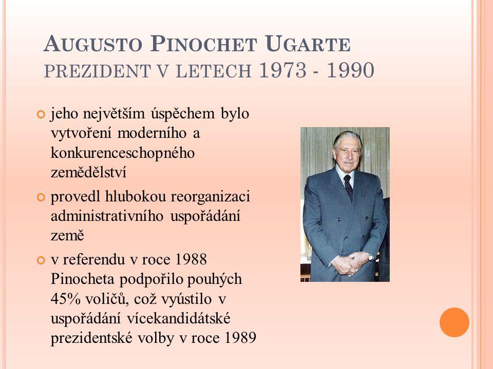 Augusto Pinochet Ugarte prezident v letech 1973 - 1990