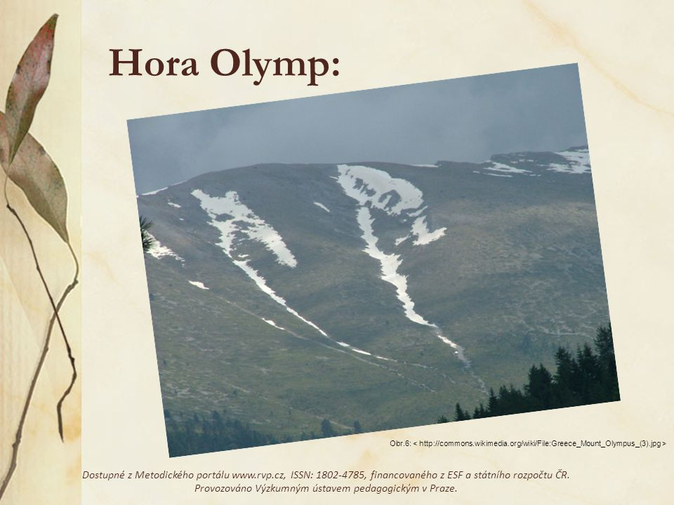 Hora Olymp: Obr.6: < http://commons.wikimedia.org/wiki/File:Greece_Mount_Olympus_(3).jpg >