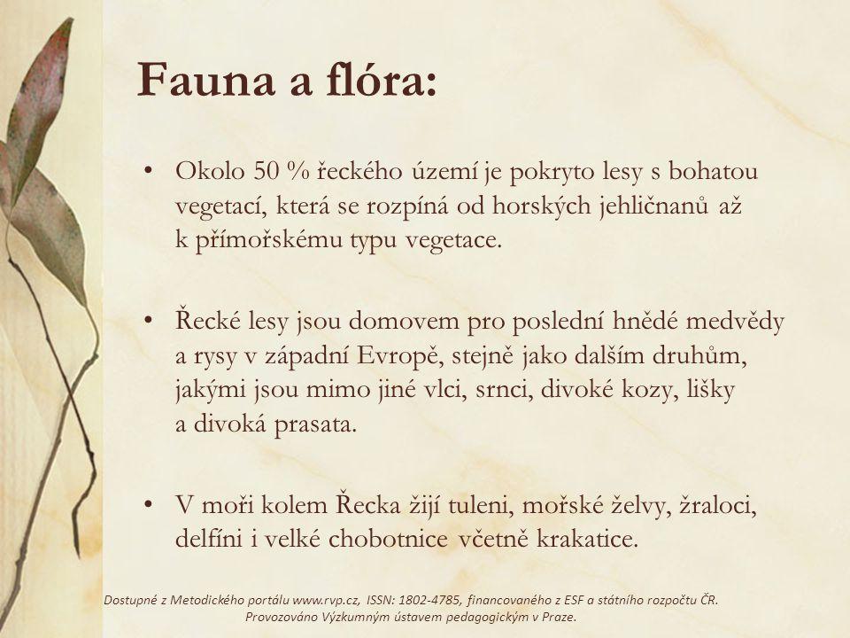 Fauna a flóra: Okolo 50 % řeckého území je pokryto lesy s bohatou vegetací, která se rozpíná od horských jehličnanů až k přímořskému typu vegetace.