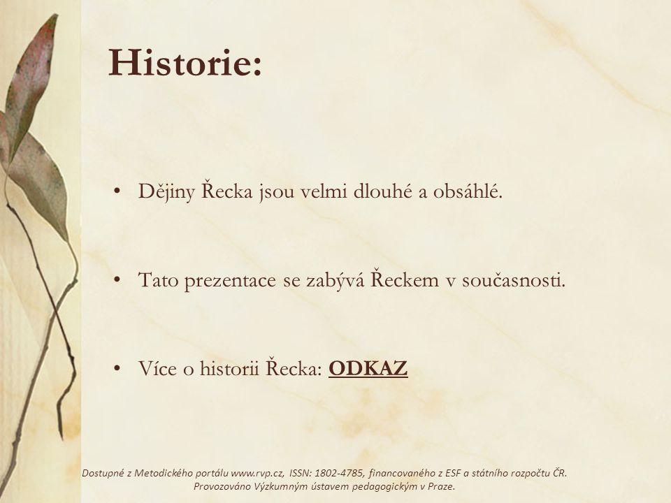 Historie: Dějiny Řecka jsou velmi dlouhé a obsáhlé.