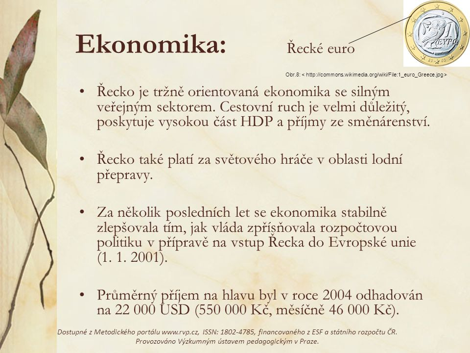 Ekonomika: Řecké euro. Obr.8: < http://commons.wikimedia.org/wiki/File:1_euro_Greece.jpg >