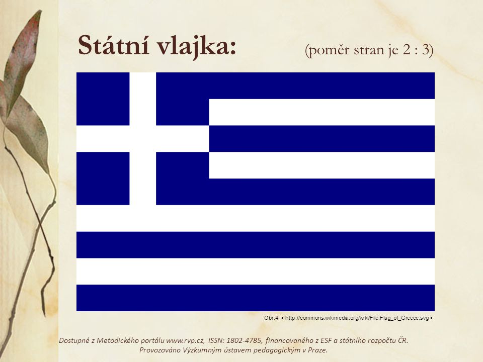 Státní vlajka: (poměr stran je 2 : 3)