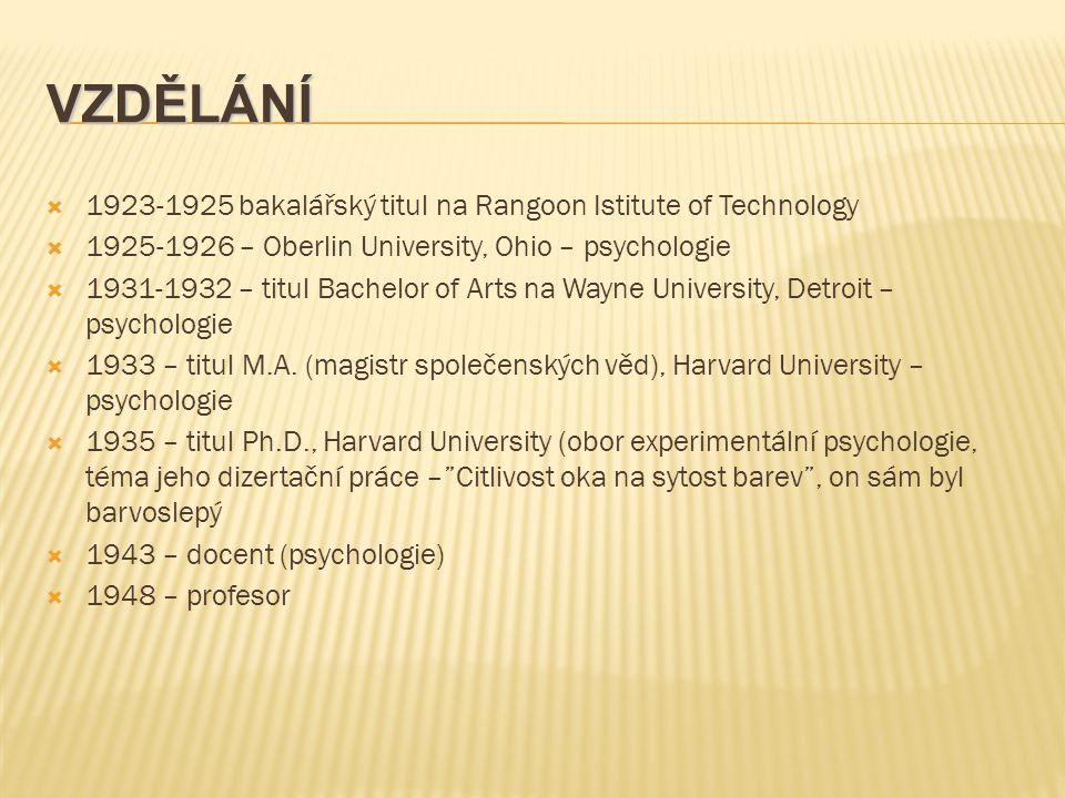 VZDĚLÁNÍ 1923-1925 bakalářský titul na Rangoon Istitute of Technology