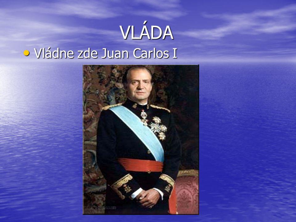 VLÁDA Vládne zde Juan Carlos I