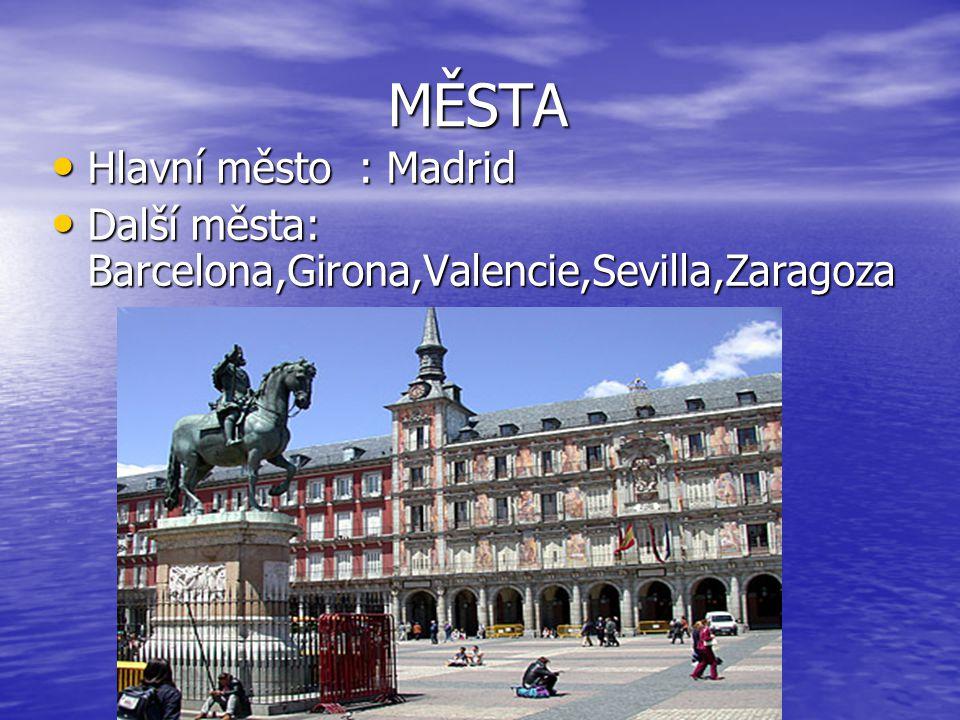 MĚSTA Hlavní město : Madrid