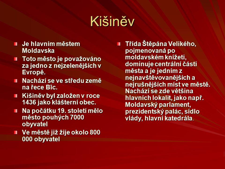 Kišiněv Je hlavním městem Moldavska