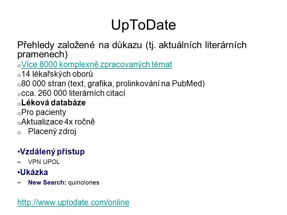 UpToDate Přehledy založené na důkazu (tj. aktuálních literárních pramenech) Více 8000 komplexně zpracovaných témat.