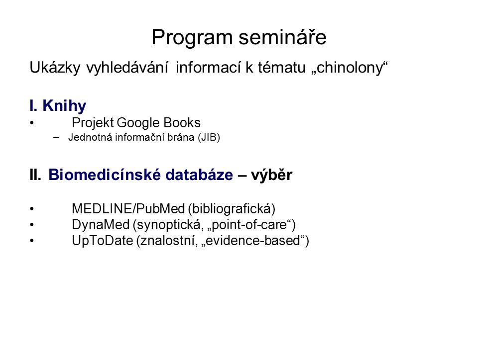 """Program semináře Ukázky vyhledávání informací k tématu """"chinolony"""