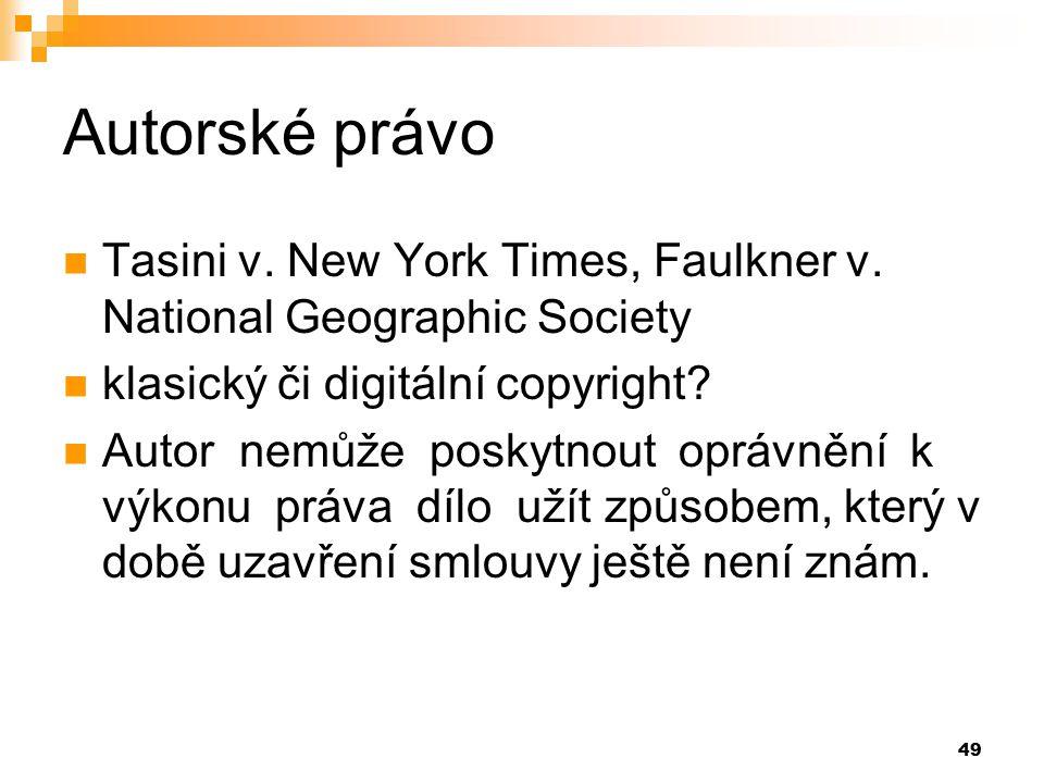 Autorské právo Tasini v. New York Times, Faulkner v. National Geographic Society. klasický či digitální copyright