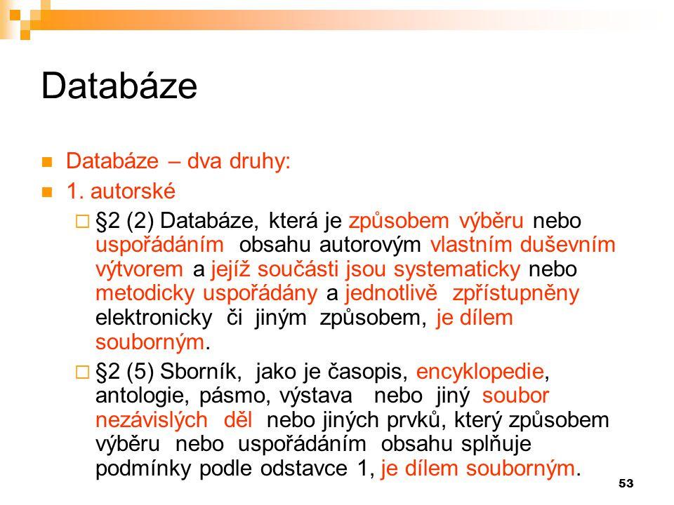 Databáze Databáze – dva druhy: 1. autorské